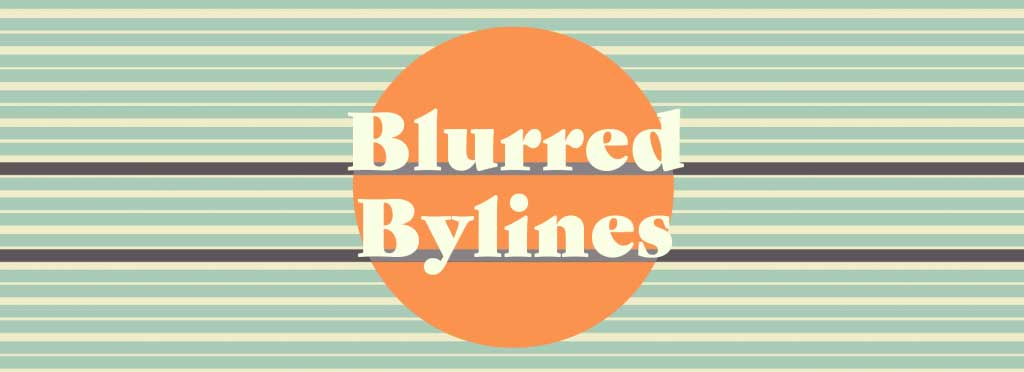 Blurred Bylines
